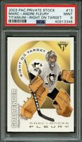 2003-04 pacific private stock titanium rot #13 MARC-ANDRE FLEURY rookie PSA 9