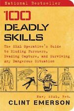 Deadly Skills : The SEAL Operative's Guide to Eluding Pursuers, Evading Capture,