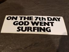 on the 7th day god went surfing car sticker