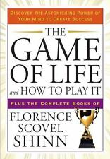 The Game of Life and How to Play It: Discover the Astonishing Power of Your Mind