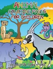 Animal Coloring Pages for Children: Zoo Animals and More (Paperback or Softback)