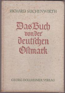 """Suchenwirth """"DAS BUCH VON DER DEUTSCHEN OSTMARK"""" m. original Ausklappkarte 1938"""