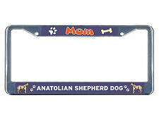 Anatolian Shepherd Dog Dog Mom Chrome Metal License Plate Frame Tag Border
