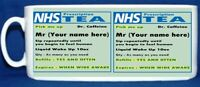 NHS - TEA Prescription MUG Personalised Free -  Dishwasher Safe