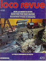 LOCO REVUE N°470 DECOR : MAQUETTES EN BOIS / FAUSSES VOIES  / VITRAGES