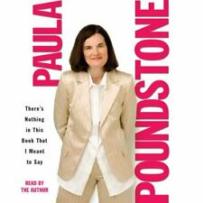 THERE'S NOTHING IN THIS BOOK THAT I MEANT TO SAY  by Paula Poundstone (Audiobook