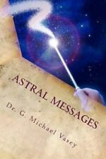 Astral Messages by G. Vasey (2013, Paperback)