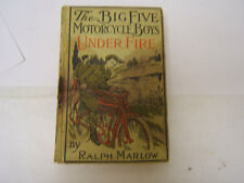 The Big Five Motorcycle Boys Under Fire Rare book 1915 Ralph Marlow