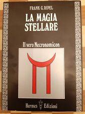 1112773 791963 Libri Ripel G. Frank - La Magia Stellare. Il Vero Necronomicon