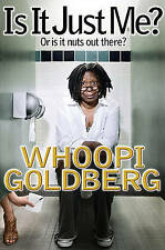 Is It Just Me?: Or Is It Nuts Out There?, Goldberg, Whoopi | Hardcover Book | Go