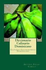 Diccionario Culinario Dominicano : Glosario Gastron�mico Dominicano by Arturo...