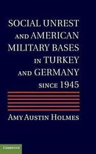 Social Unrest and American Military Bases in Turkey and Germany since 1945, Holm