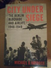 City under Siege : The Berlin Blockade and Airlift, 1948-1949