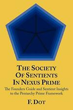 The Society Of Sentients In Nexus Prime: The Fo, Dot, F.,,