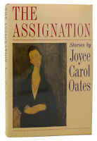 Joyce Carol Oates THE ASSIGNATION  1st Edition 1st Printing