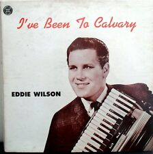 Eddie Wilson I've Been To Calvary Gospel Music LP Album