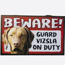 Beware Guard Dog on Duty Sign Vizsla on Duty Wood Hanging Sign 8 X 5""