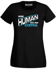 Instant Human - Just Add Coffee Women's T-Shirt Caffeine Drinking Addict Love