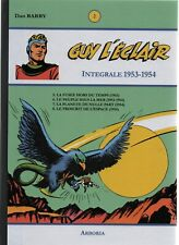 Guy L'Eclair. Intégrale tome 4 - 1953-1954. DAN BARRY. Editions Arboria 2010