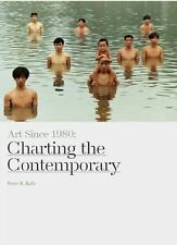 Art Since 1980: Charting the Contemporary (Hardcover), Kalb, Pete. 9781780673264
