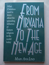 FROM NIRVANA TO THE NEW AGE by Mary Ann Lind WHAT CHRISTIANS NEED TO KNOW ABOUT