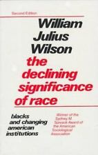 The Declining Significance of Race : Blacks and Changing American Institutions