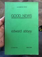Good News By Edward Abbey Uncorrected Proof 1st Edition Rare Collectible Scarce