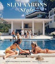 Slim Aarons Style, Hardcover by Aarons, Slim (PHT); Waldron, Shawn; Betts, Ka...