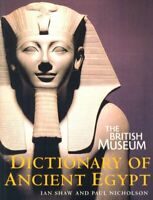 The British Museum Dictionary of Ancient Egypt By Ian Shaw, Paul Nicholson