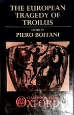 THE EUROPEAN TRAGEDY OF TROILUS EDITED BY PIETRO BOITANI CALENDRON PRESS OXFORD