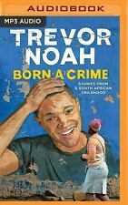 Born a Crime: Stories from a South African Childhood (MP3)