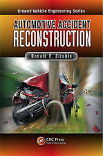 Automotive Accident Reconstruction: Practices and Principles (Ground Vehicle Eng