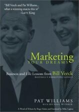 Marketing Your Dreams : Business Lessons from Bill Veeck, Baseball's...