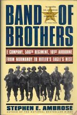 Band of Brothers E Company 101st Airborne from Normandy to Hitler's Eagle's Nest