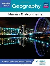 National 4 & 5 Geography: Human Environments by Susan Clarke, Calvin Clarke...