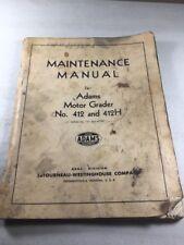 LeTourneau-Westinghouse 412 & 412H Adams Motor Grader Maintenance Manual