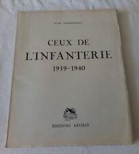 Ceux de l'infanterie - Jean Tournassus / Pierre Probst 1939-1940