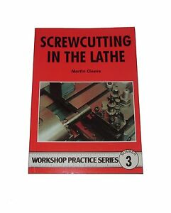 SCREWCUTTING IN THE LATHE WORKSHOP PRACTICE SERIES BOOK 3