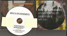 HELLOGOODBYE Hello Goodbye Everything is Debatable PROMO DJ CD Single 2013 USA M