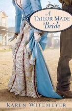 A Tailor-Made Bride by Karen Witemeyer (2010, Paperback)