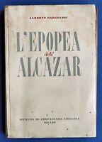Guerra Spagna - Alberto Bargelesi - L'epopea dell'Alcazar - 1^ ed. 1941