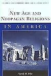 New Age and Neopagan Religions in America Columbia Contemporary American Religi