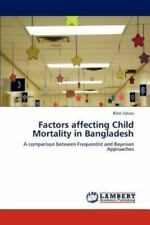 Factors Affecting Child Mortality In Bangladesh: A Comparison Between Frequen...