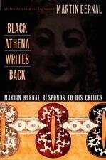 Black Athena Writes Back: Martin Bernal Responds to His Critics by Bernal, Mart