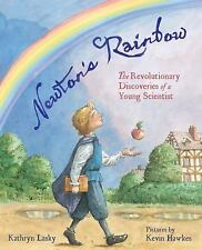 Newton's Rainbow: The Revolutionary Discoveries of a Young Scientist, Lasky, Kat