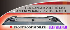 K FRONT ROOF SPOILER WILDTRAK FOR FORD RANGER MK1 MK2 PX 2012 2015 2016 2017