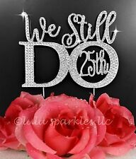 "Sparkly 25th Anniversary ""We Still Do"" © wedding cake topper in rhinestones NEW"