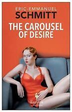 The Carousel of Desire, Good Condition Book, Eric-Emmanuel Schmitt, ISBN 9781609