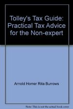 Tolley's Tax Guide: Practical Tax Advice for the Non-expert-Arnold Homer Rita B