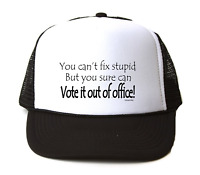 Trucker Hat Cap Foam Mesh You Can't Fix Stupid Can Vote It Out Of Office
